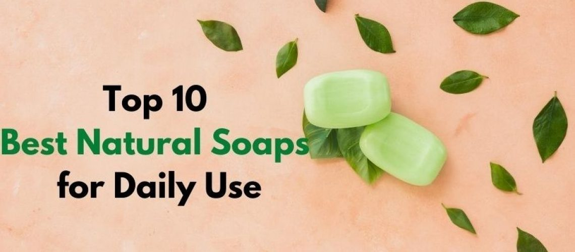 top 10 best natural soap in india